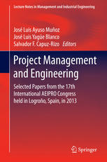 Project Management and Engineering: Selected Papers from the 17th International AEIPRO Congress held in Logroño, Spain, in 2013