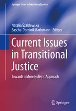 Current Issues in Transitional Justice: Towards a More Holistic Approach