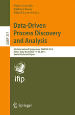 Data-Driven Process Discovery and Analysis: 4th International Symposium, SIMPDA 2014, Milan, Italy, November 19-21, 2014, Revised Selected Papers