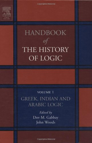 Handbook of the History of Logic. Volume 01: Greek, Indian and Arabic Logic