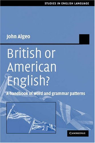 British or American English?: A Handbook of Word and Grammar Patterns (Studies in English Language)