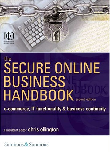 The Secure Online Business Handbook: E-Commerce, IT Functionality, and Business Continuity
