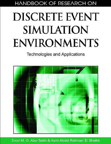 Handbook of Research on Discrete Event Simulation Environments: Technologies and Applications
