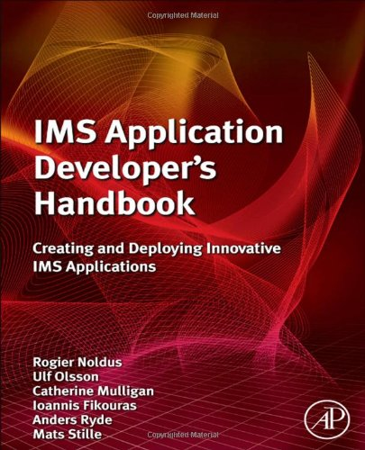 IMS Application Developers Handbook: Creating and Deploying Innovative IMS Applications