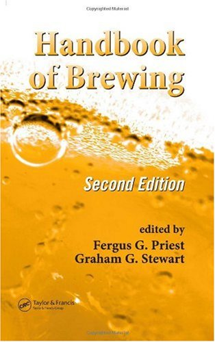 Handbook of Brewing, Second Edition (Food Science and Technology 157)