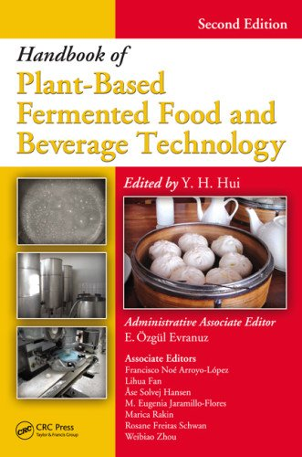Handbook of Fermented Food and Beverage Technology, Second Edition: Handbook of Plant-Based Fermented Food and Beverage Technology, Second Edition