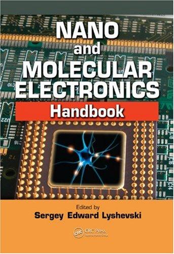 Nano and Molecular Electronics Handbook (Nano- and Microscience, Engineering, Technology, and Medicines Series)