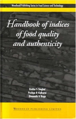 Handbook of Indices of Food Quality and Authenticity (Woodhead Publishing Series in Food Science, Technology and Nutrition)