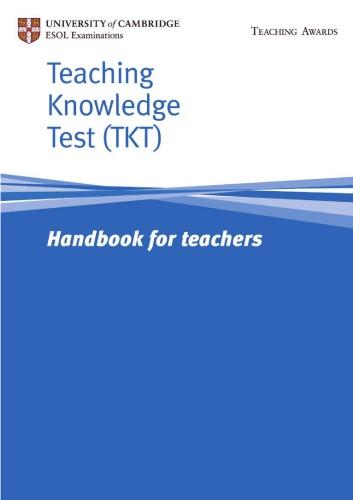 Teaching Knowledge Test (TKT) Handbook For Teachers