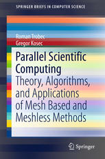 Parallel Scientific Computing: Theory, Algorithms, and Applications of Mesh Based and Meshless Methods