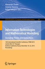 Information Technologies and Mathematical Modelling - Queueing Theory and Applications: 14th International Scientific Conference, ITMM 2015, named aft