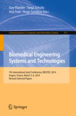 Biomedical Engineering Systems and Technologies: 7th International Joint Conference, BIOSTEC 2014, Angers, France, March 3-6, 2014, Revised Selected P