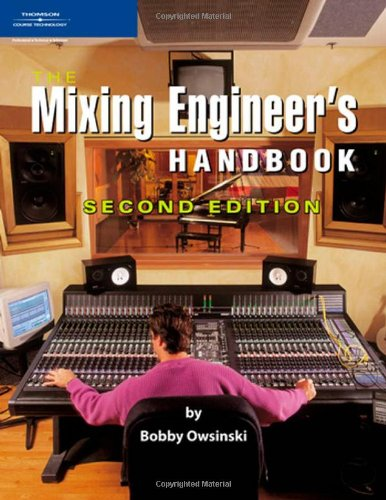 The Mixing Engineers Handbook, Second Edition
