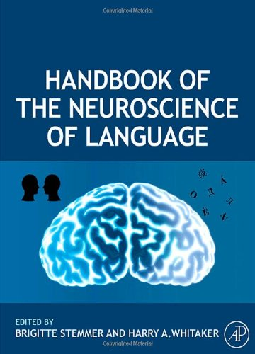 Handbook of the neuroscience of language