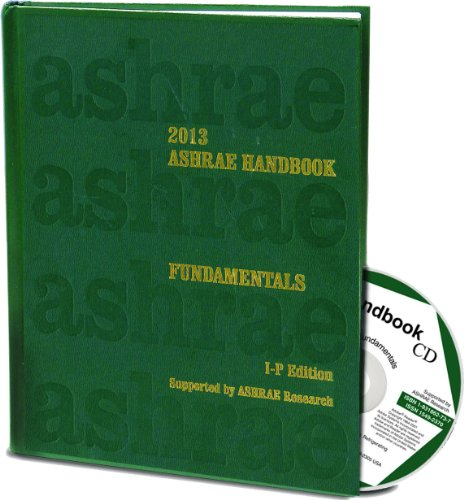 2013 ASHRAE Handbook -- Fundamentals (IP) (Ashrae Handbook Fundamentals Inch-Pound System)