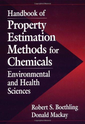 Handbook of Property Estimation Methods for Chemicals: Environmental Health Sciences