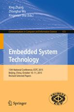 Embedded System Technology: 13th National Conference, ESTC 2015, Beijing, China, October 10-11, 2015, Revised Selected Papers