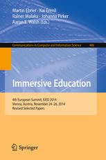 Immersive Education: 4th European Summit, EiED 2014, Vienna, Austria, November 24-26, 2014, Revised Selected Papers