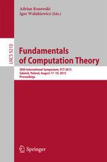 Fundamentals of Computation Theory: 20th International Symposium, FCT 2015, Gdańsk, Poland, August 17-19, 2015, Proceedings