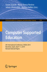 Computer Supported Education: 6th International Conference, CSEDU 2014 Barcelona, Spain, April 1–3, 2014, Revised Selected Papers