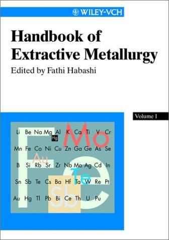 Handbook of extractive metallurgy: Primary metals; secondary metals; light metals, Volume 2