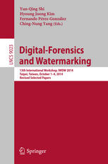 Digital-Forensics and Watermarking: 13th International Workshop, IWDW 2014, Taipei, Taiwan, October 1-4, 2014. Revised Selected Papers
