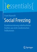 Social Freezing: Kryokonservierung unbefruchteter Eizellen aus nicht-medizinischen Indikationen