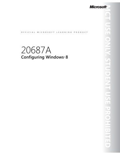 20687A Configuring Windows 8 Setup Guide, Trainer Handbook