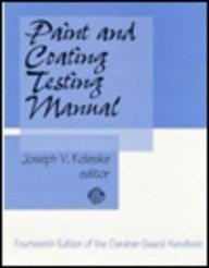 Paint and Coating Testing Manual: Fourteenth Edition of the Gardner-Sward Handbook
