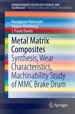 Metal Matrix Composites: Synthesis, Wear Characteristics, Machinability Study of MMC Brake Drum