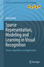Sparse Representation, Modeling and Learning in Visual Recognition: Theory, Algorithms and Applications