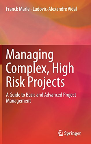 Managing Complex, High Risk Projects: A Guide to Basic and Advanced Project Management