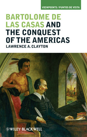 Bartolome de las Casas and the Conquest of the Americas