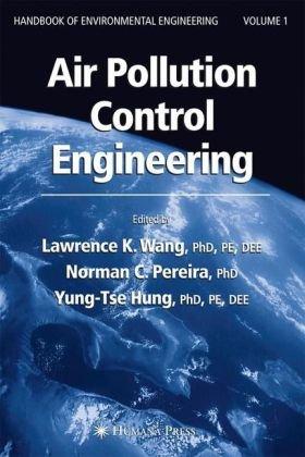 HANDBOOK OF ENVIRONMENTAL ENGINEERING - Air Pollution Control Engineering