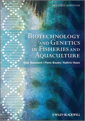 Biotechnology and Genetics in Fisheries and Aquaculture, Second Edition