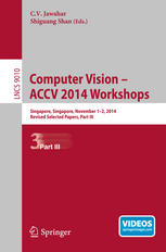 Computer Vision - ACCV 2014 Workshops: Singapore, Singapore, November 1-2, 2014, Revised Selected Papers, Part III