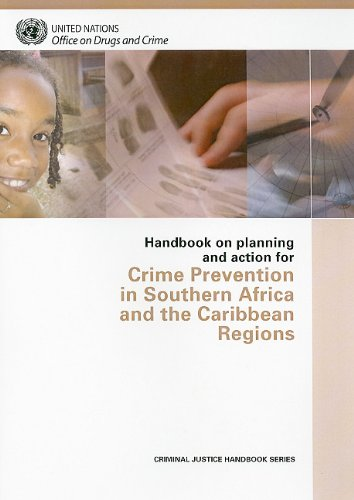 Handbook on Planning and Action for Crime Prevention in Southern Africa and the Caribbean Regions (Criminal Justice Handbook Series)