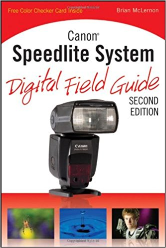 Canon Speedlite System Digital Field Guide, 2nd edition