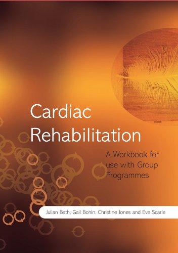 Cardiac Rehabilitation: A Workbook for use with Group Programmes