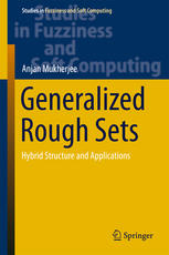 Generalized Rough Sets: Hybrid Structure and Applications