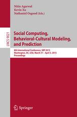 Social Computing, Behavioral-Cultural Modeling, and Prediction: 8th International Conference, SBP 2015, Washington, DC, USA, March 31-April 3, 2015. P