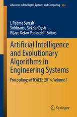 Artificial Intelligence and Evolutionary Algorithms in Engineering Systems: Proceedings of ICAEES 2014, Volume 1