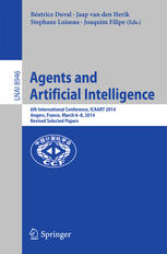 Agents and Artificial Intelligence: 6th International Conference, ICAART 2014, Angers, France, March 6–8, 2014, Revised Selected Papers