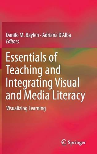 Essentials of Teaching and Integrating Visual and Media Literacy: Visualizing Learning