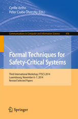 Formal Techniques for Safety-Critical Systems: Third International Workshop, FTSCS 2014, Luxembourg, November 6-7, 2014. Revised Selected Papers