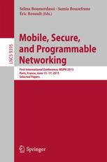 Mobile, Secure, and Programmable Networking: First International Conference, MSPN 2015, Paris, France, June 15-17, 2015, Selected Papers