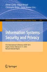 Information Systems Security and Privacy: First International Conference, ICISSP 2015, Angers, France, February 9-11, 2015, Revised Selected Papers