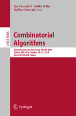 Combinatorial Algorithms: 25th International Workshop, IWOCA 2014, Duluth, MN, USA, October 15-17, 2014, Revised Selected Papers