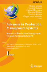 Advances in Production Management Systems: Innovative Production Management Towards Sustainable Growth: IFIP WG 5.7 International Conference, APMS 201