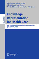 Knowledge Representation for Health Care: AIME 2015 International Joint Workshop, KR4HC/ProHealth 2015, Pavia, Italy, June 20, 2015, Revised Selected
